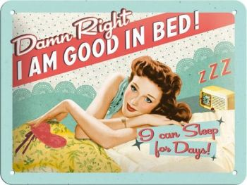 Kilpi 15x20 I am good in bed...