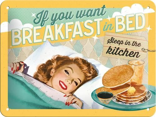 Kilpi 15x20 If you want breakfast in bed...