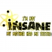 I´M NOT INSANE MY MOTHER HAD (853)