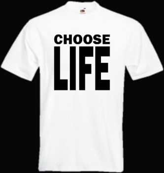 T-PAITA CHOOSE LIFE