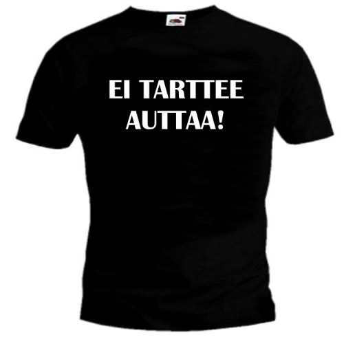T-PAITA Ei TARTTEE AUTTAA