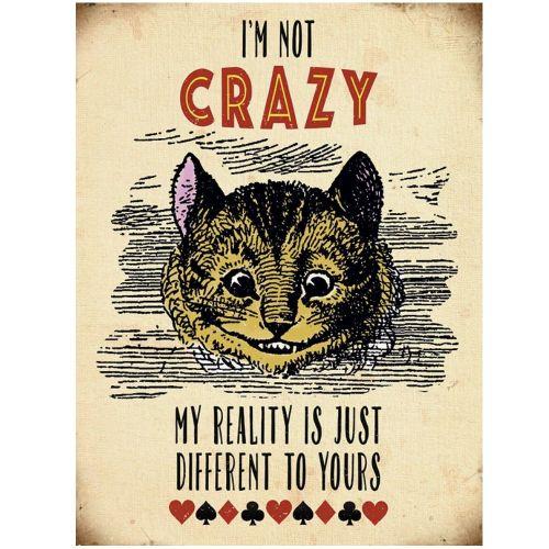 Kilpi - Alice in Wonderland - Cheshire Cat I'm Not Crazy