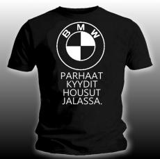 T - Paita Parhaat kyydit housut jalassa. BMW (85800)